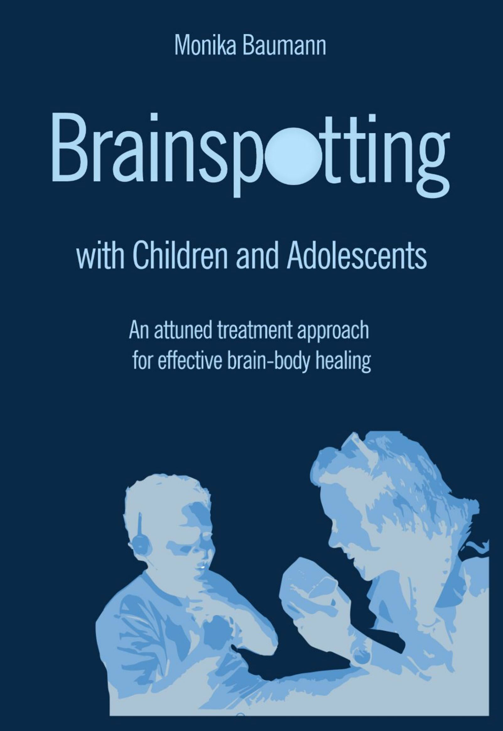 Cover in blue: Brainspotting with Children and Adolescents